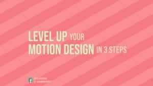 Level Up Your Motion Design, Sonja Geracsek, Instagram @sonjageracsek