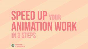 Speed Up Your Animation Work, Sonja Geracsek, Instagram @sonjageracsek