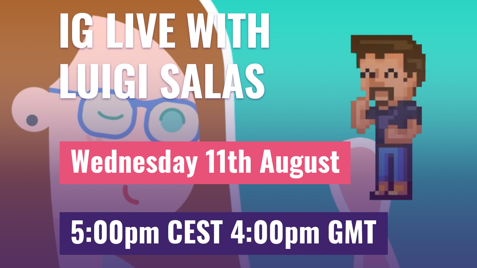 IG Live with Luigi Salas, Wednsday 11th August, 5pm CEST, 4pm GMT